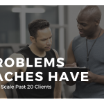 3 Problems Coaches Have When They Scale Past 20 Clients